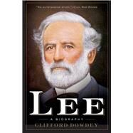 Lee: A Biography by Dowdey, Clifford, 9781632207180