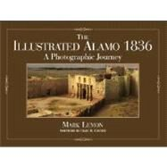 The Illustrated Alamo 1836: A Photographic Journey by Lemon, Mark, 9781933337180