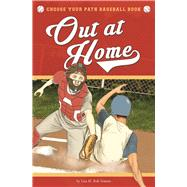 Out at Home A Choose Your Path Baseball Book by Bolt Simons, Lisa M., 9781940647180