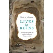 Lives in Ruins by Johnson, Marilyn, 9780062127181