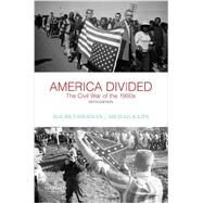 America Divided The Civil War of the 1960s by Isserman, Maurice; Kazin, Michael, 9780190217181