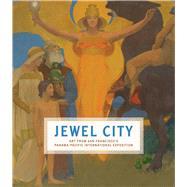 Jewel City by Ganz, James A.; Acker, Emma (CON); Applegate, Heidi (CON); Barki, Gergely (CON); Breuer, Karin (CON), 9780520287181