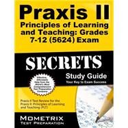 Praxis II Principles of Learning and Teaching Grades 7-12 (0624) Exam Secrets Study Guide : Praxis II Test Review for the Praxis II: Principles of Learning and Teaching (PLT) by Mometrix Media, 9781610727181