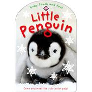 Baby Touch and Feel: Little Penguin by Priddy, Roger, 9780312517182