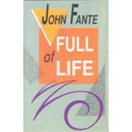 Full of Life by Fante, John, 9780876857182