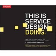 This Is Service Design Doing by Stickdorn, Marc; Lawrence, Adam; Hormess, Markus Edgar; Schneider, Jakob, 9781491927182