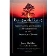 Being with Dying by HALIFAX, JOANBYOCK, IRA, 9781590307182