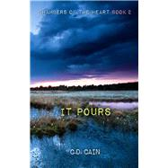 It Pours by Cain, C. D., 9781943837182
