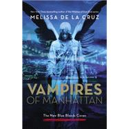 Vampires of Manhattan by De la Cruz, Melissa, 9780316257183