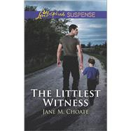 The Littlest Witness by Choate, Jane M., 9780373447183