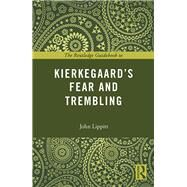 The Routledge Guidebook to KierkegaardÆs Fear and Trembling by Lippitt; John, 9780415707183