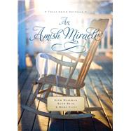 An Amish Miracle by Ellis, Mary; Reid, Ruth; Wiseman, Beth, 9780785217183