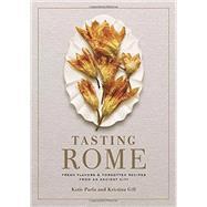 Tasting Rome by Parla, Katie; Gill, Kristina; Batali, Mario, 9780804187183