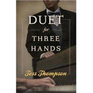 Duet for Three Hands by Thompson, Tess, 9781620157183