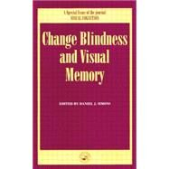 Change Blindness and Visual Memory: A Special Issue of Visual Cognition by Simons,Daniel J., 9781138877184