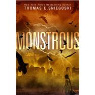 Monstrous by Sniegoski, Thomas E., 9781481477185