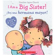 I Am a Big Sister! / íSoy una hermana mayor! by Church, Caroline Jayne, 9780545847186
