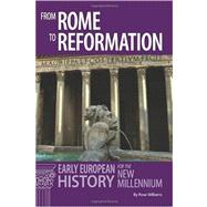 From Rome to Reformation : Early European History for the New Millennium by Williams, Rose, 9780865167186