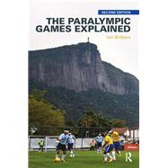 The Paralympic Games Explained: Second Edition by Brittain; Ian, 9781138927186