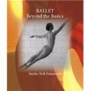 Ballet: Beyond the Basics by Hammond, Sandra Noll, 9781577667186