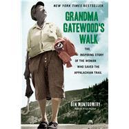 Grandma Gatewood's Walk by Montgomery, Ben, 9781613747186