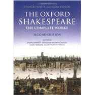William Shakespeare : The Complete Works by Wells, Stanley, 9780199267187