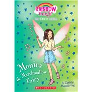 Monica the Marshmallow Fairy: A Rainbow Magic Book (The Sweet Fairies #1) A Rainbow Magic Book by Meadows, Daisy, 9781338207187