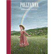 Pollyanna by Porter, Eleanor H.; McKowen, Scott; Pober, Arthur, 9781402797187