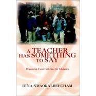 A Teacher Has Something to Say by Nwokai-beecham, Dina, 9781425707187