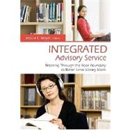 Integrated Advisory Service : Breaking Through the Book Boundary to Better Serve Library Users by Moyer, Jessica E., 9781591587187