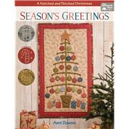 Season's Greetings: A Hatched and Patched Christmas by Downs, Anni, 9781604687187