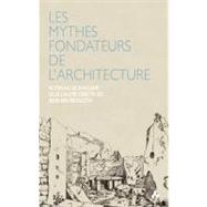 Les Mythes Fondateurs De L'architecture by Konrad, Buhagiar; Guillaume, Dreyfuss, 9781907317187