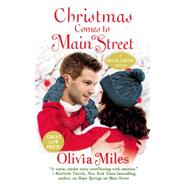 Christmas Comes to Main Street by Miles, Olivia, 9781455567188