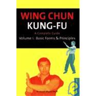 Wing Chun Kung-Fu Vol. 1 : Basic Forms and Principles by Smith, Joseph Wayne, 9780804817189