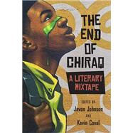 The End of Chiraq by Johnson, Javon; Coval, Kevin; Barber, Andrew (CON); Kaba, Mariame (CON); London, Malcolm (CON), 9780810137189