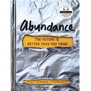 Abundance: The Future Is Better Than You Think by Kotler, Steven; Diamandis, Peter; Morey, Arthur, 9781452657189
