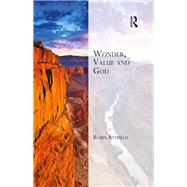 Wonder, Value and God by Attfield,Robin, 9781472457189