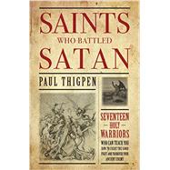 Saints Who Battled Satan by Thigpen, Paul, 9781618907189