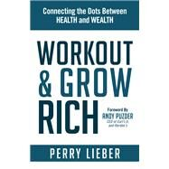 Workout and Grow Rich by Lieber, Perry, 9781630477189