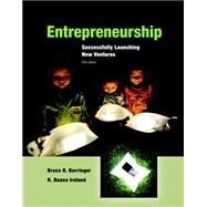 Entrepreneurship Successfully Launching New Ventures by Barringer, Bruce R.; Ireland, R. Duane, 9780133797190