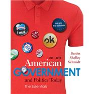 American Government and Politics Today Essentials 2011 - 2012 Edition by Bardes, Barbara A.; Shelley, Mack C.; Schmidt, Steffen W., 9780538497190