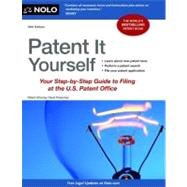 Patent It Yourself : Your Step-by-Step Guide to Filing at the U. S. Patent Office by Pressman, David, 9781413317190