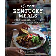 Classic Kentucky Meals by Roberts, Rona; Sanders, Sarah Jane, 9781626197190