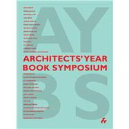 Architects' Year Book Symposium by Dannat, Trevor; McCorquodale, Duncan; Parry, Eric, 9781908967190