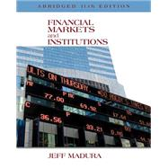 Financial Markets and Institutions, Abridged Edition (with Stock-Trak Coupon) by Madura, Jeff, 9781305257191
