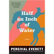 Half an Inch of Water Stories by Everett, Percival, 9781555977191