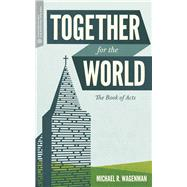 Together for the World by Wagenman, Michael R.; Bartholomew, Craig G., 9781577997191