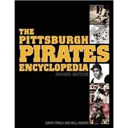 The Pittsburgh Pirates Encyclopedia by Finoli, David; Ranier, Bill, 9781613217191