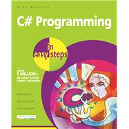 C# Programming in Easy Steps by McGrath, Mike, 9781840787191