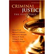 Criminal Justice : The Essentials by Lab, Steven P.; Williams, Marian R.; Holcomb, Jefferson E.; Burek, Melissa W.; King, William R.; Buerger, Michael E., 9780199737192